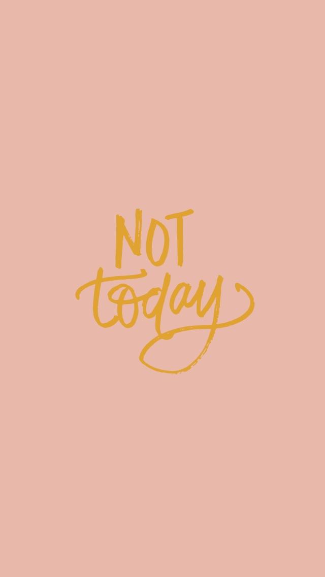 Styldbygrace_NotToday_InstaStory_Quote-01
