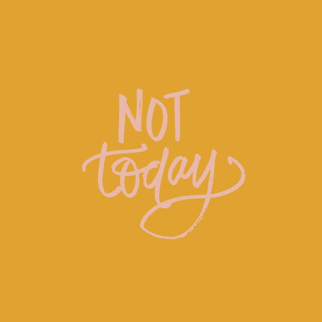 Styldbygrace_NotToday_InstaStory_Quote-06